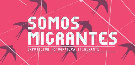 Exposición Somos Migrantes