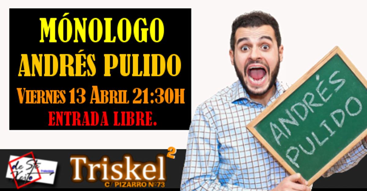 Monólogo de Andrés Pulido