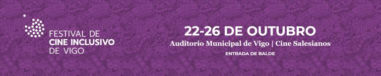 Previsión IV Festival de Cine Inclusivo de Vigo del 22 al 26 de octubre en el Cine Teatro Salesianos